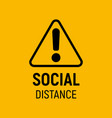 social distancing sign exclamation mark alert vector image vector image