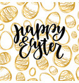 happy easter lettering for greeting card with vector image vector image