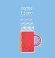 coffee time poster with textcup coffee vector image