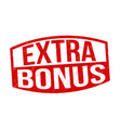 extra bonus sign or stamp vector image vector image