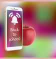 back to school smartphone red apple vibrant vector image vector image