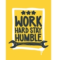 Work hard stay humble Inspirational Quote Poster vector image