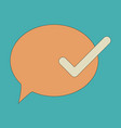 flat check message flat icon vector image vector image