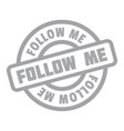 follow me rubber stamp vector image vector image