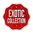 exotic collection label or sticker vector image vector image