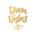 warm wishes card hand drawn lettering for vector image