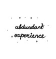 abundant experience phrase handwritten lettering