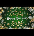 gold merry christmas and happy new year 2019 vector image