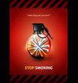 stop smoking advertisement tobacco grenade vector image vector image