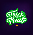 trick or treat hand written lettering quote vector image vector image
