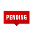 pending red tag vector image vector image