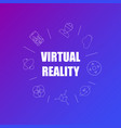 virtual reality background from line icon vector image vector image