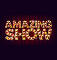 amazing show banner sign for banner vector image vector image