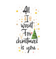 all i want for christmas is you holiday banner vector image vector image