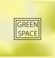 blurred background green space vector image vector image