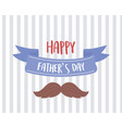 happy fathers day moustache ribbon stripes vector image