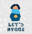 lets hygge card colored girl in sweater vector image vector image