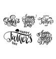 happy fathers day calligraphic inscriptions vector image