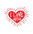valentine qoute i love you with heart vector image vector image