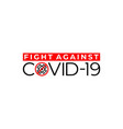 fight against covid-19 text vector image