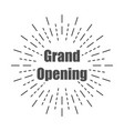 grand opening with burst lines flat design vector image vector image