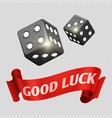 realistic casino dice and red good luck banner vector image
