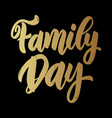 family day text lettering phrase for greeting vector image