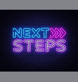 next steps neon sign next steps design vector image