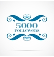 5000 followers badge over white vector image vector image
