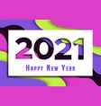 new year 2021 colorful abstract paper cut card vector image