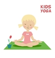 The child is engaged in kids yoga Little girl vector image vector image