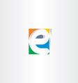 colorful icon e letter e sign design vector image vector image