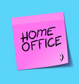home office written on pink post it stay home vector image