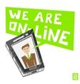 Man phone we are online vector image vector image