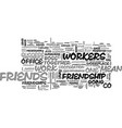 why should you make friends with co workers text vector image vector image