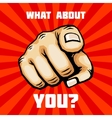 What about you hand with finger pointing vector image