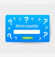 ask me a question user interface design stock vector image vector image