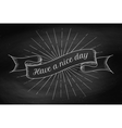 Have a Nice Day Old vintage ribbon banner vector image vector image