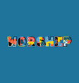 worship concept word art vector image vector image