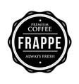 coffee frappe vintage stamp vector image vector image