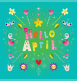 hello april greeting card vector image vector image