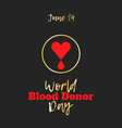 world blood donor day june 14 vector image vector image