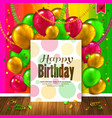 Birthday card Colorful balloons confetti wooden vector image vector image