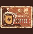 coffee big cup rusty metal plate mug with steam vector image vector image