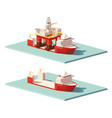 low poly heavy lift ship and oil rig vector image vector image
