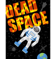 Dead space Astronaut died Skull in a spacesuit vector image vector image