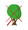 the sign of the ban on cutting trees vector image vector image