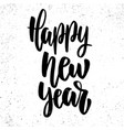happy new year lettering phrase on grunge vector image
