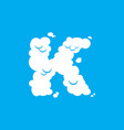 letter k cloud font symbol white alphabet sign on vector image vector image
