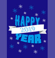 happy year 2019 greeting card with snowflakes vector image vector image